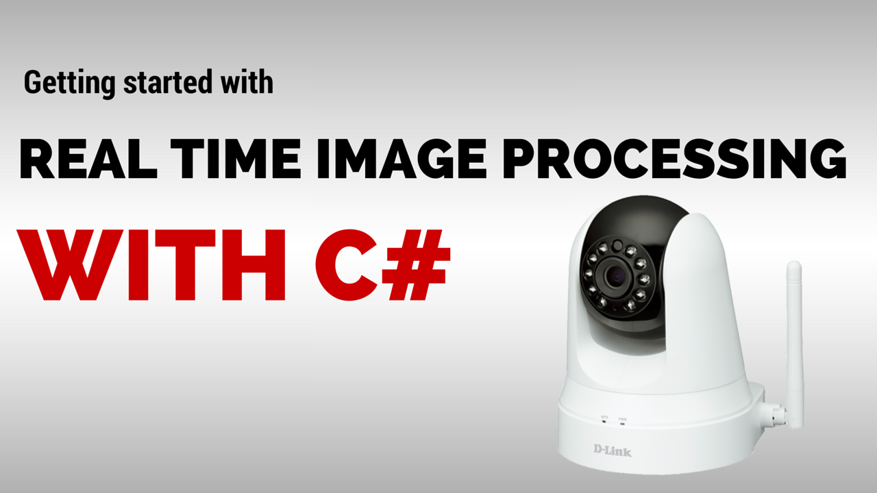 Getting started with real-time image processing with C#