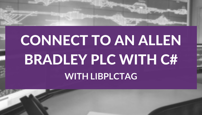 How to communicate to an Allen Bradley Plc with C# and LibPlcTag
